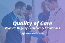Quality of Care Requires Ongoing Competency Evaluations