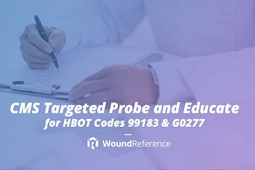 CMS Targeted Probe and Educate for HBOT Codes 99183 & G0277