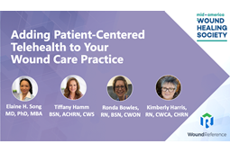 New Webinar! Adding Patient-Centered Telehealth to Your Wound Care Practice